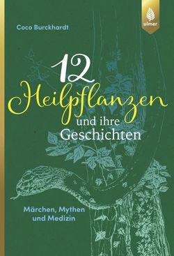 12-Heilpflanzen-und-ihre-Geschichten